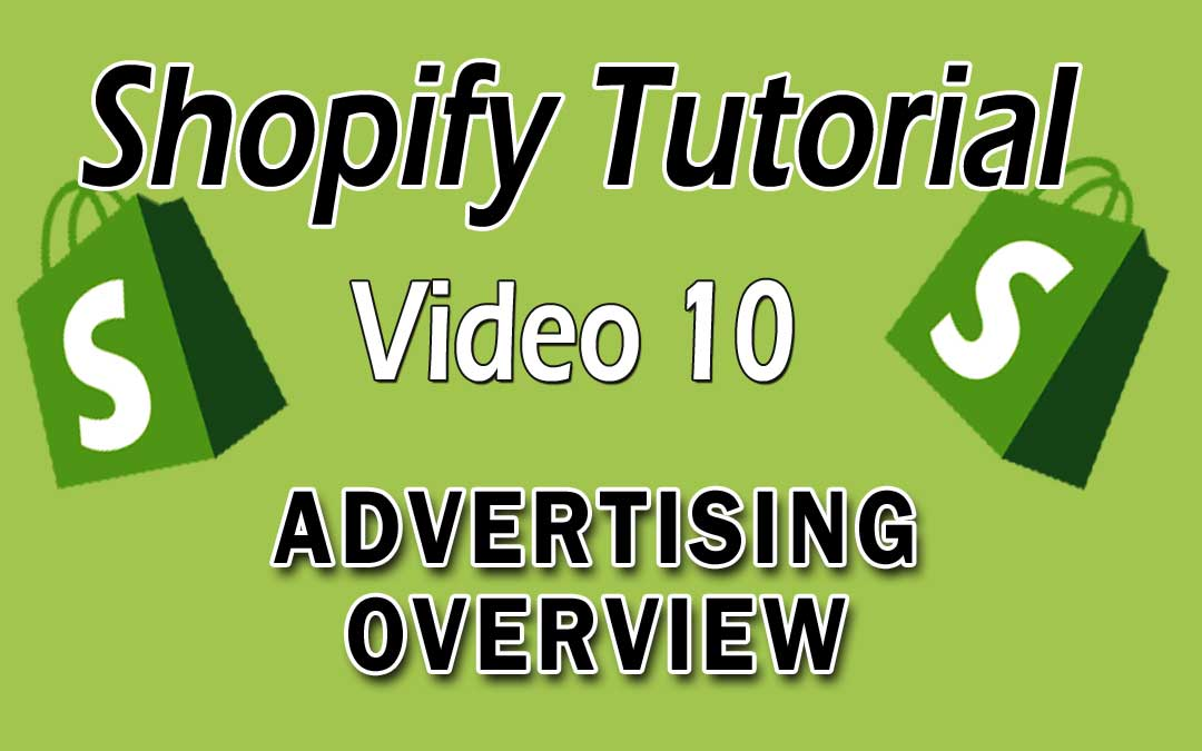 Shopify Tutorial - Advertising Overview