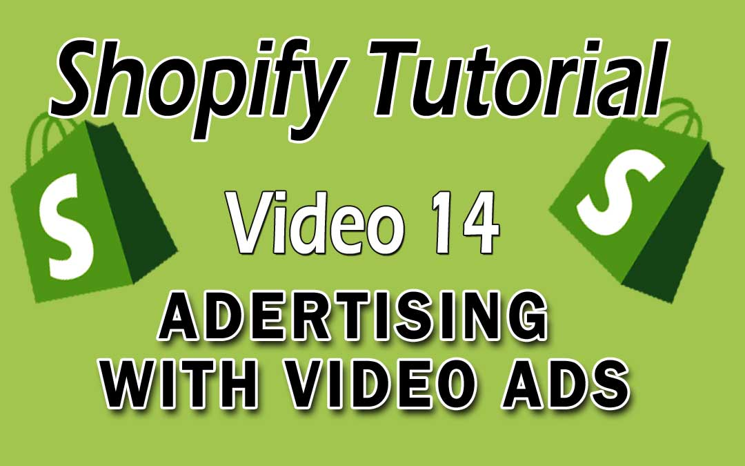 Shopify Tutorial - Advertising With Videos