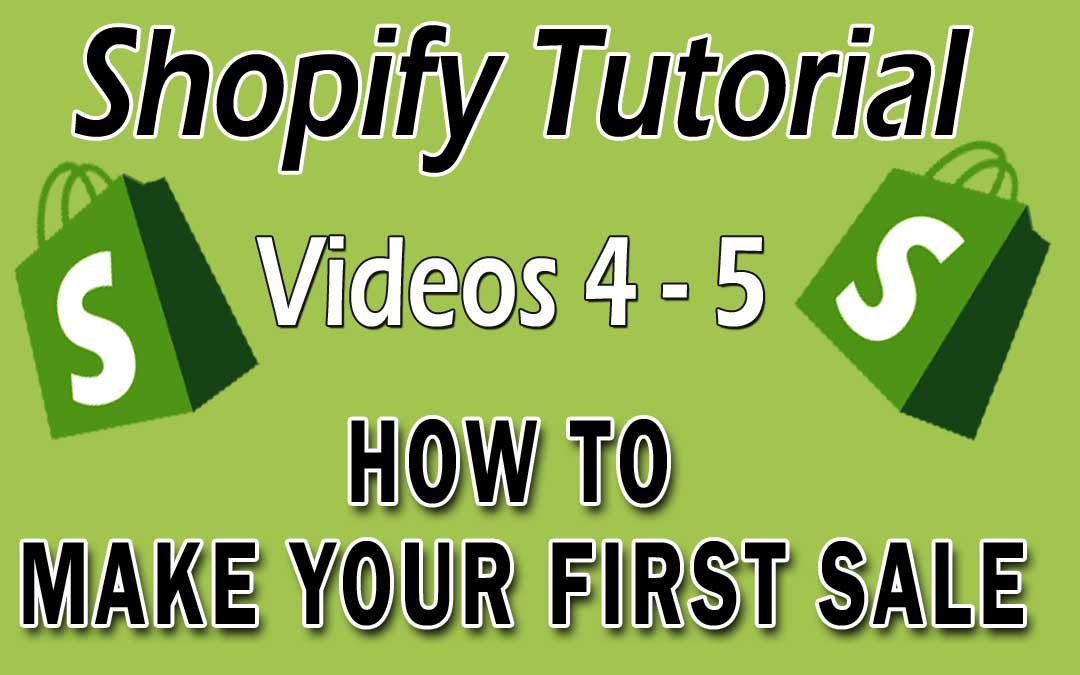 Shopify Tutorial for Beginners Videos 4 - 5