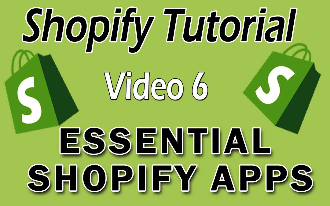 Shopify Tutorial For Beginners – Essential Shopify Apps