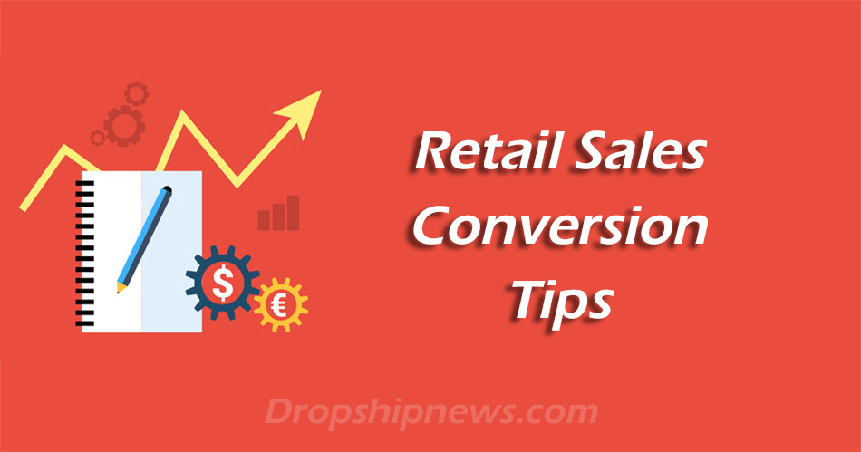 Top 4 Retail Sales Conversion Tips