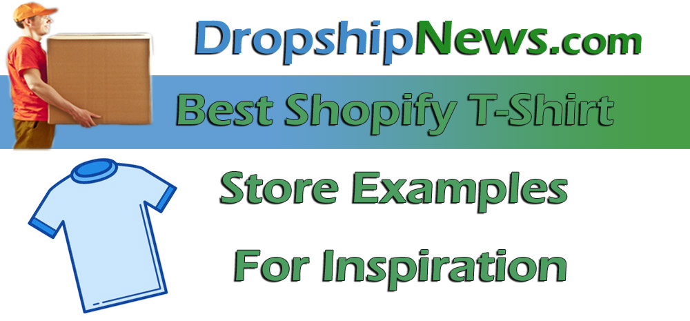 Best Shopify T Shirt Stores Dropship News