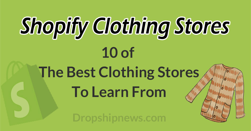 The Best Shopify Clothing Stores