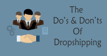 Do's & Don'ts Of Dropshipping