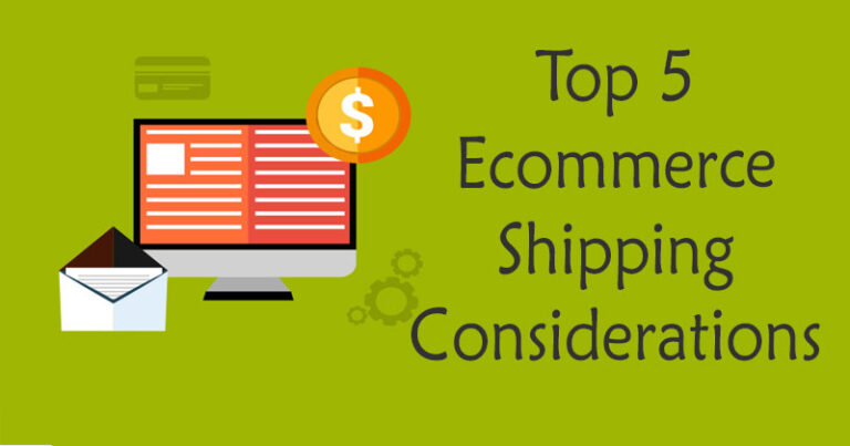 Top 5 Shipping Considerations for E-Commerce Stores