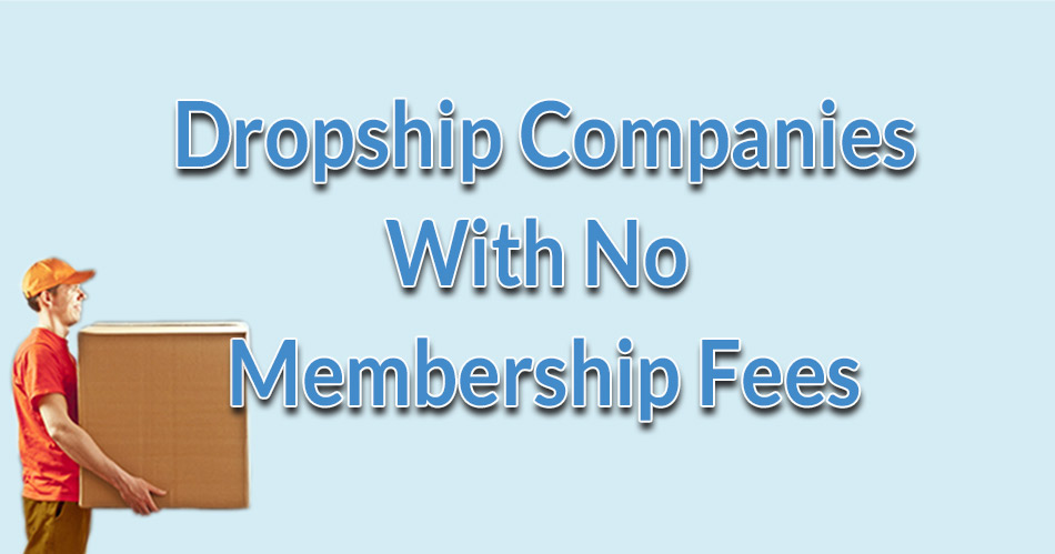 Dropship Suppliers With No Membership Fees
