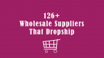 Wholesale Suppliers That Dropship Products