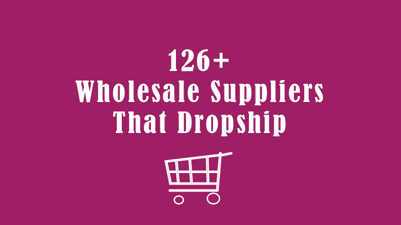 Wholesale Suppliers That Dropship