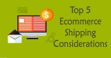 5 Shipping Considerations for E-Commerce Stores